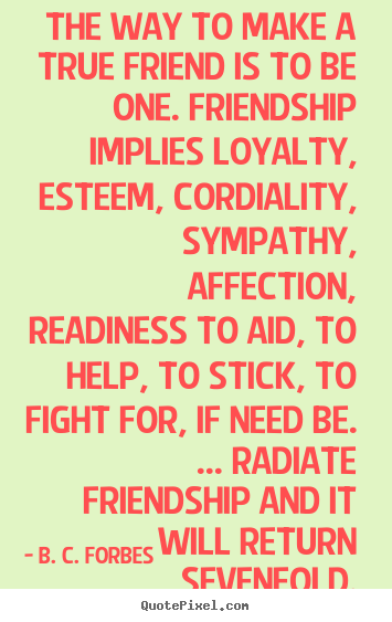 Quotes About Loyalty And Friendship Enchanting Friendship Quotes  Quotepixel