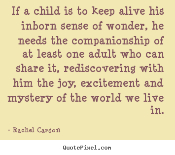 Rachel Carson image quotes - If a child is to keep alive his inborn sense.. - Friendship quote