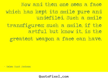 Now and then one sees a face which has kept.. Helen Hunt Jackson best friendship quotes