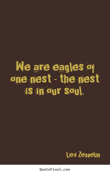 How to design poster quote about friendship - We are eagles of one nest - the nest is in..