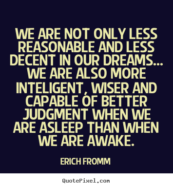 Friendship quote - We are not only less reasonable and less decent in..