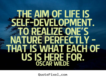 Design your own picture quote about friendship - The aim of life is self-development. to realize one's..