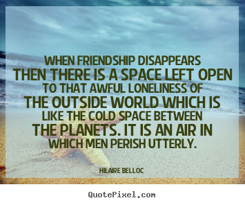 How to make picture quotes about friendship - When friendship disappears then there is a space..