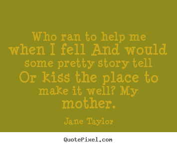 Quotes about friendship - Who ran to help me when i fell and would some pretty..