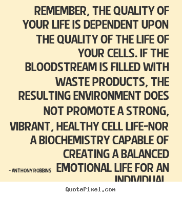 Anthony Robbins picture quotes - Remember, the quality of your life is dependent upon the.. - Inspirational quotes