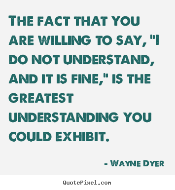 "Create custom picture quotes about inspirational - The fact that you are willing to say, ""i do.."