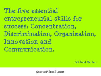 Quotes about inspirational - The five essential entrepreneurial skills for success:..