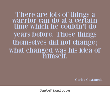 Quote about inspirational - There are lots of things a warrior can do at a certain time which..
