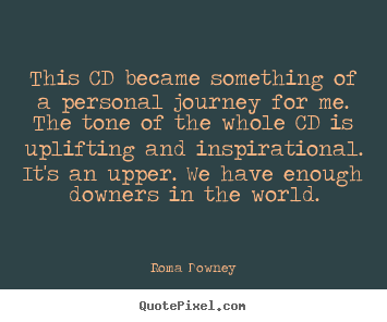 Design custom picture quotes about inspirational - This cd became something of a personal journey..