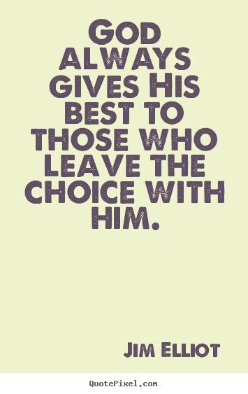 Quote about inspirational - God always gives his best to those who leave the..