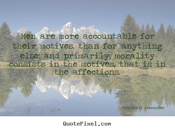 Make picture quotes about inspirational - Men are more accountable for their motives, than for anything..