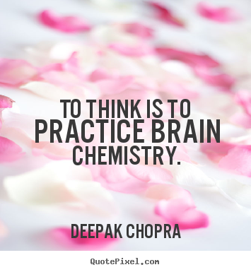Design custom poster quotes about inspirational - To think is to practice brain chemistry.