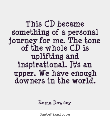 Create picture quotes about inspirational - This cd became something of a personal journey for me...