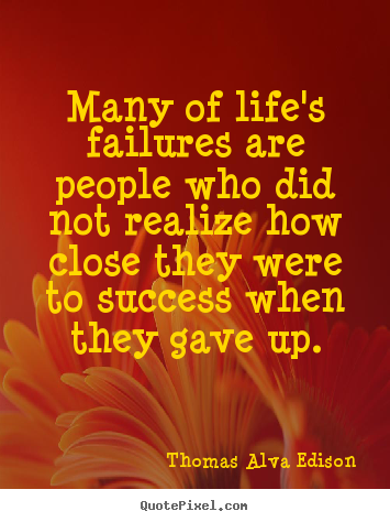 Quotes about inspirational - Many of life's failures are people who did not realize how..