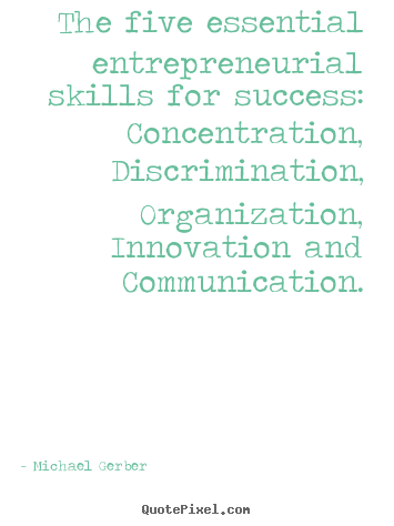 Make picture quotes about inspirational - The five essential entrepreneurial skills for success:..