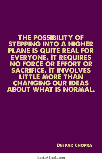 Make personalized picture quotes about inspirational - The possibility of stepping into a higher plane..