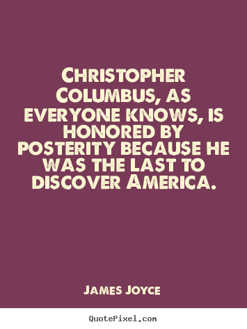 Inspirational quotes - Christopher columbus, as everyone knows, is..