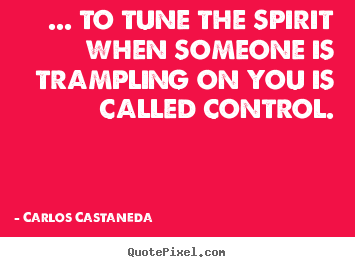 Make image quote about inspirational - ... to tune the spirit when someone is trampling on you..