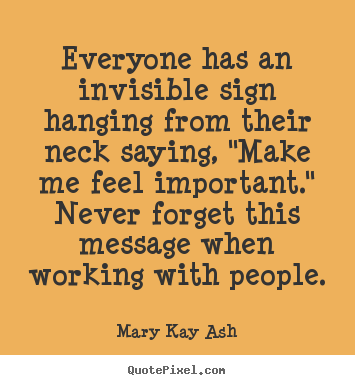 Create graphic picture quote about inspirational - Everyone has an invisible sign hanging from their neck..