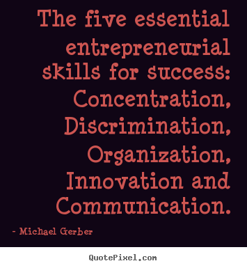 Quote about inspirational - The five essential entrepreneurial skills for success:..