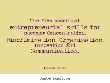 Inspirational quote - The five essential entrepreneurial skills for success: concentration,..