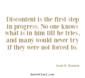Inspirational quotes - Discontent is the first step in progress. no one knows what is in..