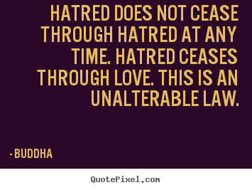 Buddha picture quotes - Hatred does not cease through hatred at any time... - Inspirational quotes