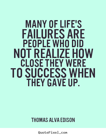 Quotes about inspirational - Many of life's failures are people who did not realize..
