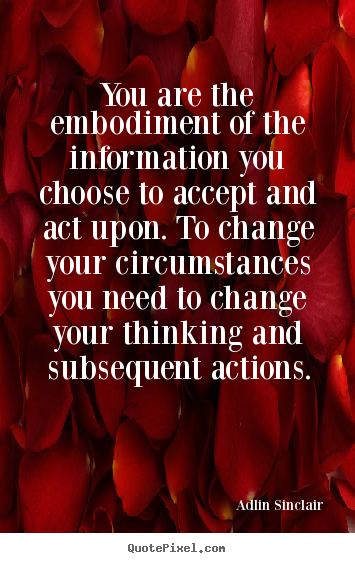 Quotes about inspirational - You are the embodiment of the information..