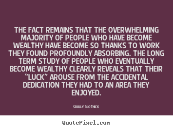 Quotes about inspirational - The fact remains that the overwhelming majority of people who have..