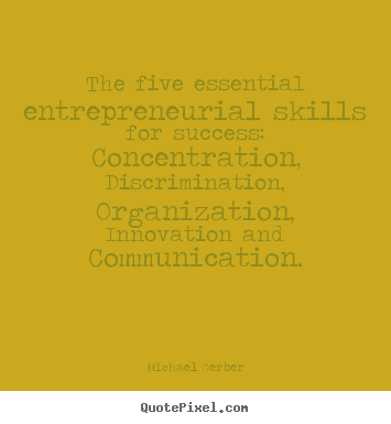 Customize picture quotes about inspirational - The five essential entrepreneurial skills for..