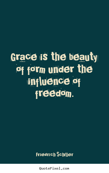 Quotes about inspirational - Grace is the beauty of form under the influence..