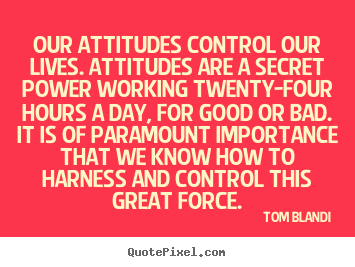 Quotes about inspirational - Our attitudes control our lives. attitudes are a secret..