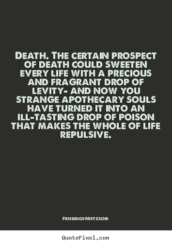 Create graphic picture quotes about inspirational - Death. the certain prospect of death could sweeten every..