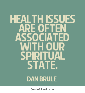 Create your own picture quote about inspirational - Health issues are often associated with our spiritual state.