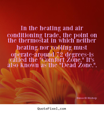Sayings about inspirational - In the heating and air conditioning trade,..