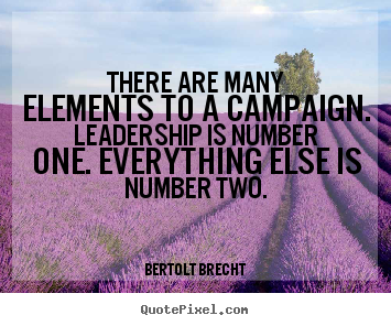 Quote about inspirational - There are many elements to a campaign. leadership is number one...