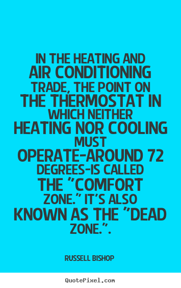 Quotes about inspirational - In the heating and air conditioning trade,..