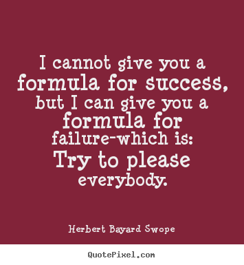 Quotes about inspirational - I cannot give you a formula for success, but i can give you..