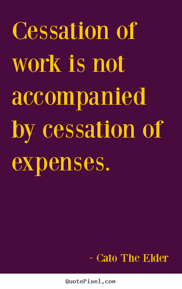 Quotes about inspirational - Cessation of work is not accompanied by cessation..