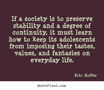 Make custom picture quotes about life - If a society is to preserve stability and a degree..