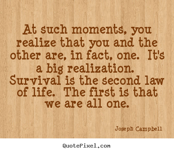 Quotes about life - At such moments, you realize that you and the..