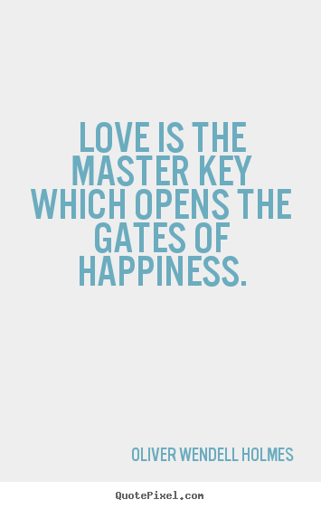 Create custom picture quotes about life - Love is the master key which opens the gates..