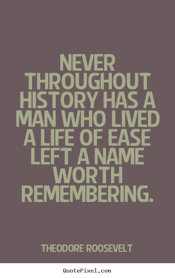 Life quote - Never throughout history has a man who lived a life..