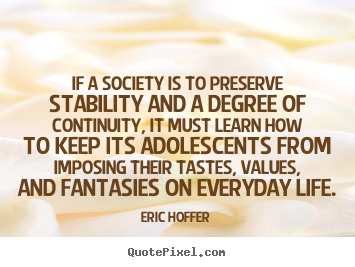 Create picture quotes about life - If a society is to preserve stability and a degree of..