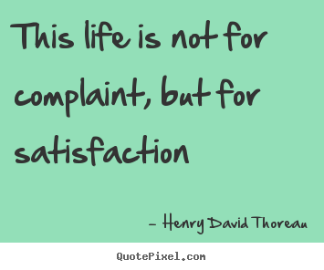Create graphic poster sayings about life - This life is not for complaint, but for satisfaction