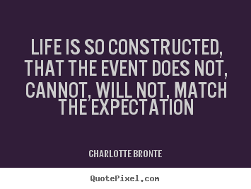 Quotes about life - Life is so constructed, that the event does not, cannot, will not,..