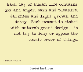 Create custom image quote about life - Each day of human life contains joy and anger,..