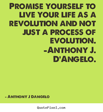 Design custom picture quotes about life - Promise yourself to live your life as a revolution..