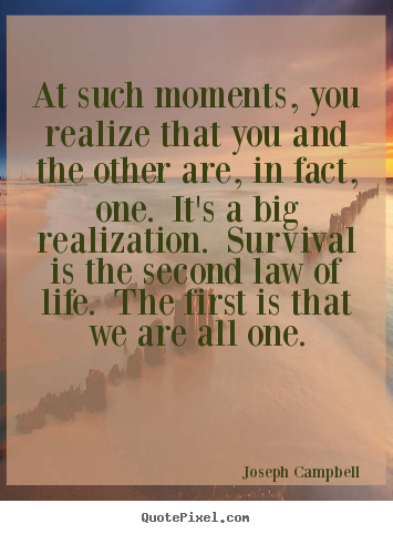 Life quotes - At such moments, you realize that you and the..